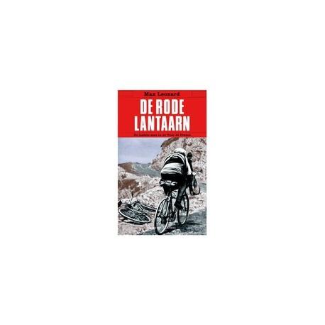 DE RODE LANTAARN. DE LAATSTE MAN IN DE TOUR DE FRANCE.