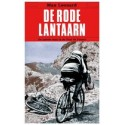 DE RODE LANTAARN. DE LAATSTE MAN IN DE TOUR DE FRANCE.  !!! UITVERKOCHT