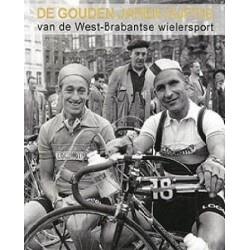 DE GOUDEN JAREN VIJFTIG VAN DE WEST-BRABANTSE WIELERSPORT.