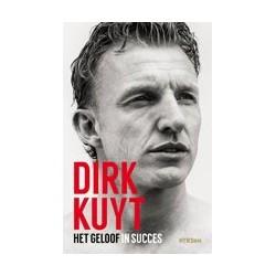DIRK KUYT. HET GELOOF IN SUCCES.