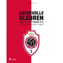 LIEFDEVOLLE KLEUREN. ROYAL ANTWERP FC:  DE CLUB VAN HET HART.