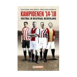 KAMPIOENEN '14-'18 VOETBAL IN NEUTRAAL NEDERLAND