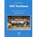 KFC TURNHOUT. MEER DAN EEN EEUW VOETBALTRADITIE. (1903-2015)