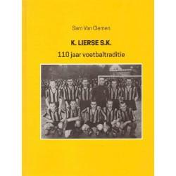 K.LIERSE S.K.   110 JAAR VOETBALTRADITIE. !!! UITVERKOCHT