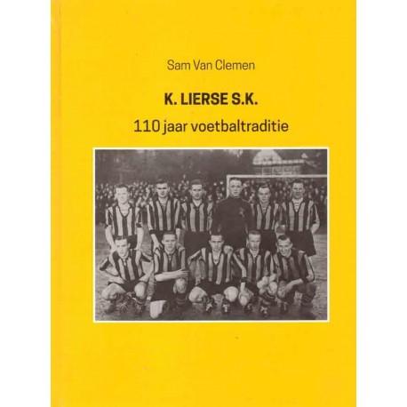 K.LIERSE S.K.   110 JAAR VOETBALTRADITIE.