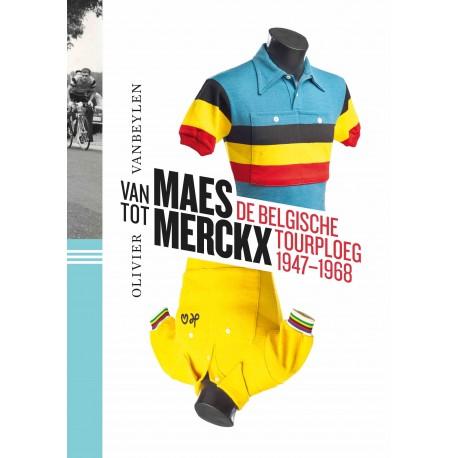 VAN MAES TOT MERCKX. DE BELGISCHE TOURPLOEG 1947-1968. Verschijnt 9 juni
