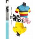 VAN MAES TOT MERCKX. DE BELGISCHE TOURPLOEG 1947-1968.