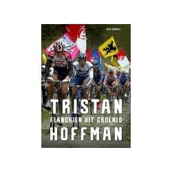 TRISTAN HOFFMAN. FLANDRIEN UIT GROENLO. Verschijnt 22 november