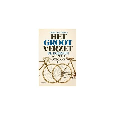HET GROOT VERZET. DE KOERS EN WERELDOORLOG II