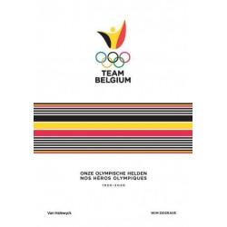 TEAM BELGIUM. ONZE OLYMPISCHE HELDEN. NOS HEROS OLYMPIQUES 1920-2020