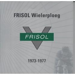 FRISOL WIELERPLOEG 1973-1977. !!! UITVERKOCHT