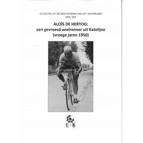 ALOIS DE HERTOG: EEN GEVREESD WIELRENNER UIT KATELIJNE (VROEGE JAREN 1950)