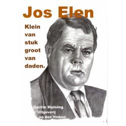 JOS ELEN. KLEIN VAN STUK, GROOT VAN DADEN.