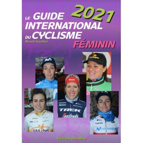LE GUIDE INTERNATIONAL DU CYCLISME 2021 FEMININ