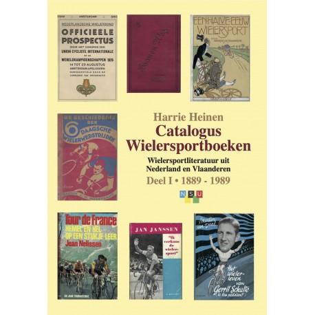 CATALOGUS WIELERSPORTBOEKEN - WIELERSPORTLITERATUUR UIT NEDERLAND EN VLAANDEREN DEEL I 1889-1989