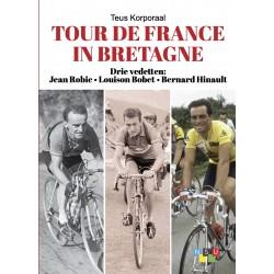 TOUR DE FRANCE IN BRETAGNE. DRIE VEDETTEN: JEAN ROBIC*LOUISON BOBET*BERNARD HINAULT