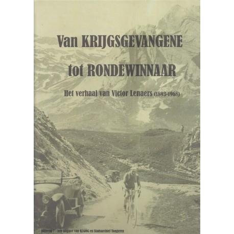 VAN KRIJGSGEVANGENE TOT RONDEWINNAAR. HET VERHAAL VAN VICTOR LENAERS (1893-1968)