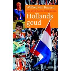 HOLLANDS GOUD. ALLE OLYMPISCHE KAMPIOENEN.