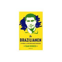 DE BRAZILIANEN. HET VERHAAL VAN ONZE BRAZILIAANSE VOETBALLERS.
