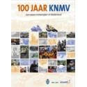 100 Jaar KNMV. Een eeuw motorrijden in Nederland