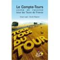 LE COMPE-TOURS CONTE ET RACONTE TOUS LES TOURS DE FRANCE. (FRANSE TEKST)